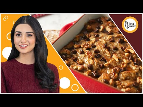 Creamy Banana Bread Pudding Recipe with Sarah Khan – Food Fusion