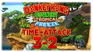 Donkey Kong Country Tropical Freeze Time Attack | 3-2 Boabab-Boogie | World Record