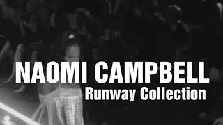 NAOMI CAMPBELL | RUNWAY COLLECTION