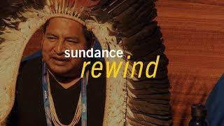 Sundance Rewind: The New Climate with Tashka Yawanawa