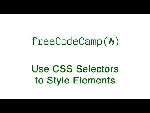 Basic CSS: Use CSS Selectors To Style Elements   FreeCodeCamp