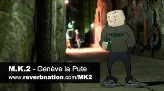 M.k.2 - Geneve la pute