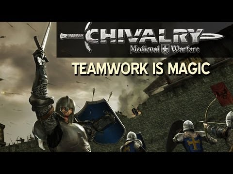 Chivalry • Teamwork Is Magic
