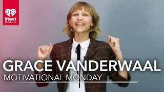 Grace vanderwaal motivational monday