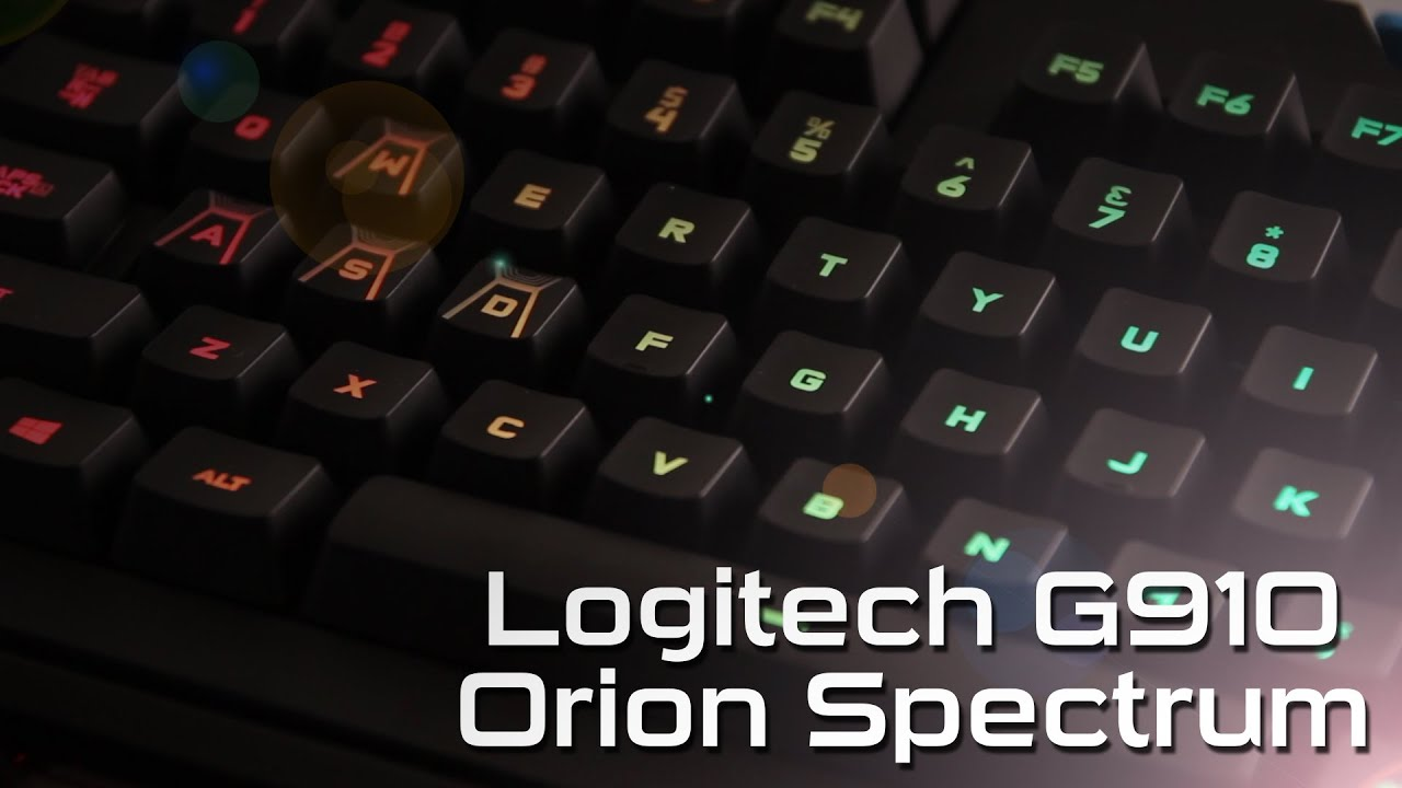 Good Gaming Keyboard - Logitech G910 Orion Spectrum
