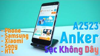Sạc Không Dây Anker A2523 Siêu Tiện - Cho iPhone, Samsung, Xiaomi, Sony, HTC...
