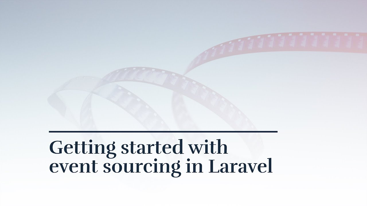 Getting started with Event Sourcing (in Laravel) – Bram us