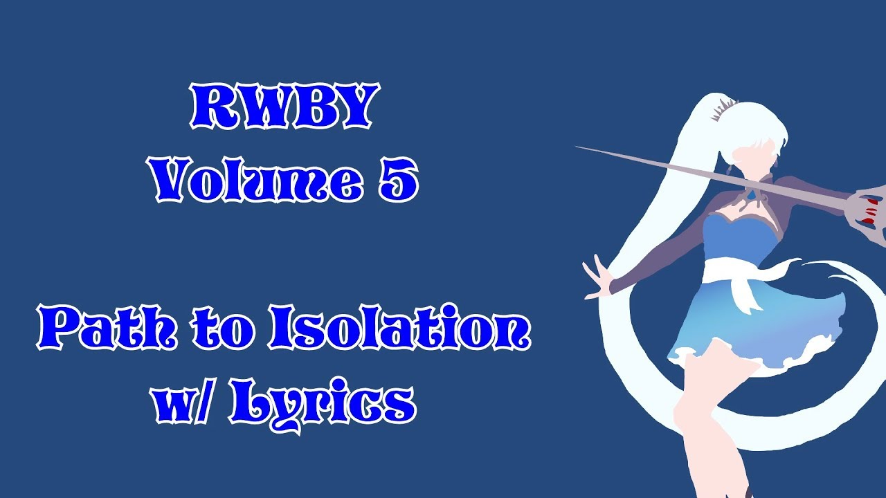 Path to Isolation w/ Lyrics | RWBY Volume 5 Soundtrack #1