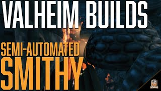 How to Build a SEMI-AUTOMATED SMÏTHY in VALHEIM