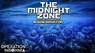 The Midnight Zone   Ocean Horror Story   Sea Monster Story