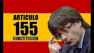 CATALUÑA: Es INEVITABLE que se utilice el artículo 155 de la Constitución