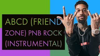 ABCD (Friend Zone) - PnB Rock (Instrumental / Beat)
