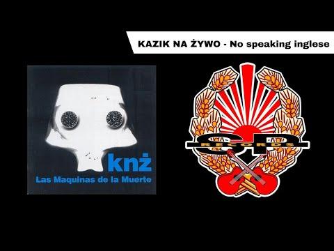 KAZIK NA ŻYWO - No speaking inglese [OFFICIAL AUDIO] music
