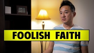 It Takes Foolish Faith To Get A Movie Made - Barney Cheng