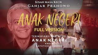 (FULL VERSION) FILM ANAK NEGERI. Kisah Masa Kecil Ganjar Pranowo