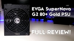 EVGA SuperNova G2 Series Power Supply Unboxing & Review [750W - 80+ Gold!]