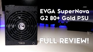 eVGA SuperNova G2 Series Power Supply Unboxing & Review 750W - 80 Gold!