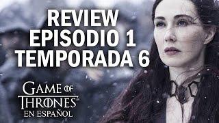 Game of Thrones Episodio 1 Temporada 6 (comentado) | Game of Thrones en español