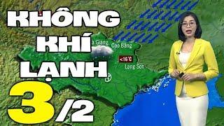 Dự báo thời tiết hôm nay và ngày mai 3/2 | Dự báo thời tiết đêm nay mới nhất