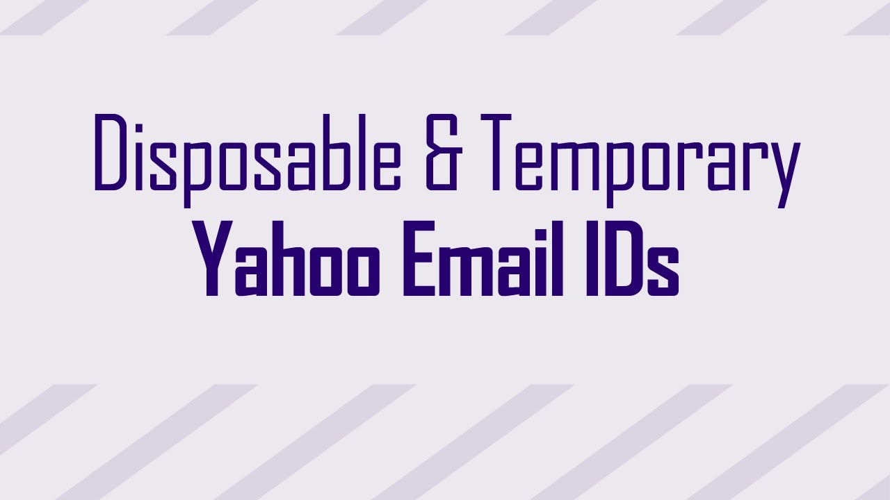 Make Temporary disposable Yahoo email IDs