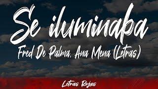 Se iluminaba - Fred De Palma, Ana Mena (Lyrics / Letra) Letras Rojas