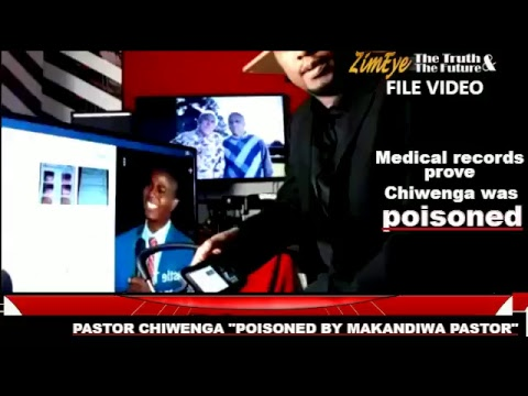 MEDICAL RECORDS REVEAL PASTOR CHIWENGA WAS POISONED