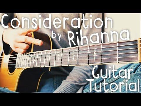 Consideration Ft Sza Guitar Chords Rihanna Khmer Chords