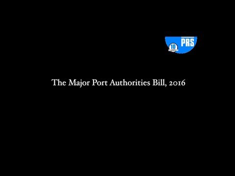 The Major Ports Authorities Bill, 2016