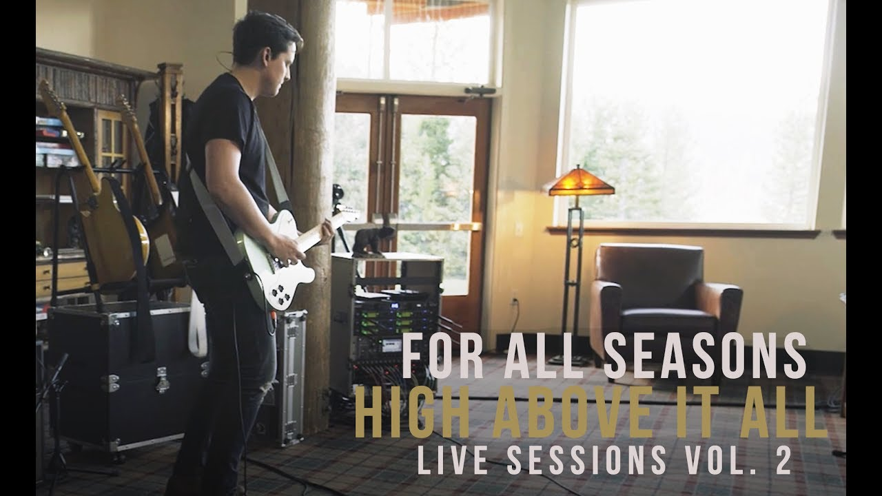 for all seasons high above it all live sessions vol  for all seasons high above it all live sessions vol 2