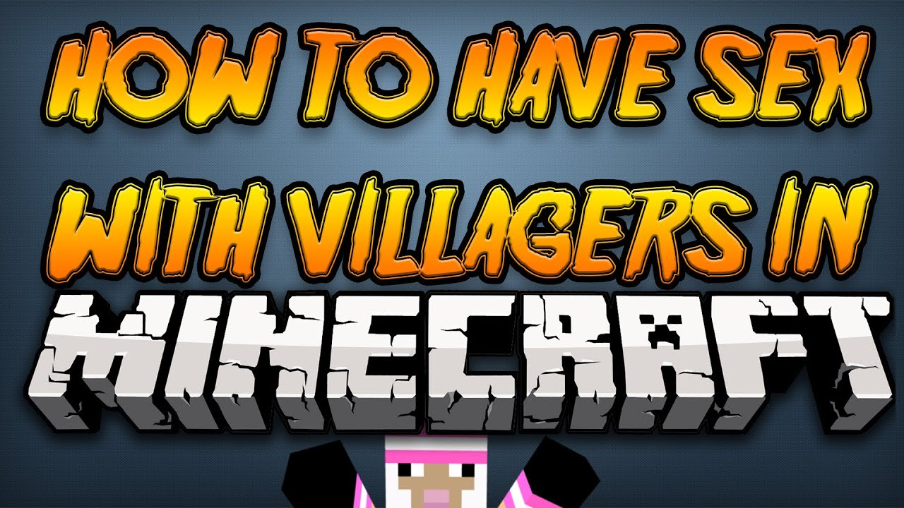 HOW TO HAVE SEX WITH A VILLAGER IN MINECRAFT  VANILLA