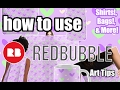 How to Use RedBubble | Art Tips