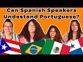 CAN SPANISH SPEAKERS UNDERSTAND PORTUGUESE?