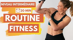 Routine FITNESS Intermédiaire 💪 20 MIN FULL BODY