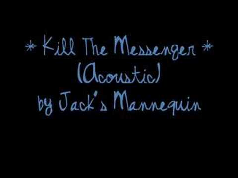 Kill the Messenger Acoustic by Jack's Mannequin