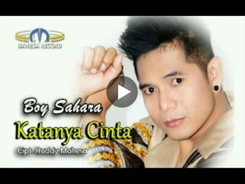 BOY SAHARA - KATANYA CINTA