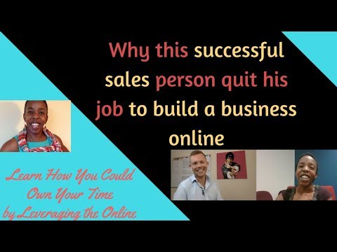 Why this successful sales person chose to quit his job and build a business online