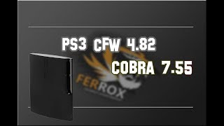 PS3 Update Ferrox CFW 4.82 v1.01 Cobra 7.55