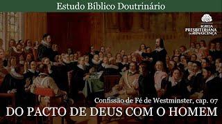 Estudo doutrinário - Do pacto de Deus com o homem (CFW, Cap. 7, pt 02)