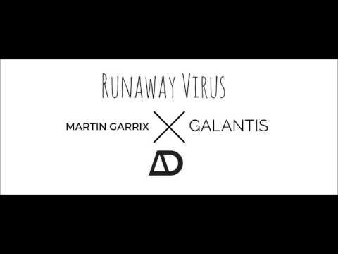 Runaway Virus  Martin Garrix vs Galantis Airdropped Mashup