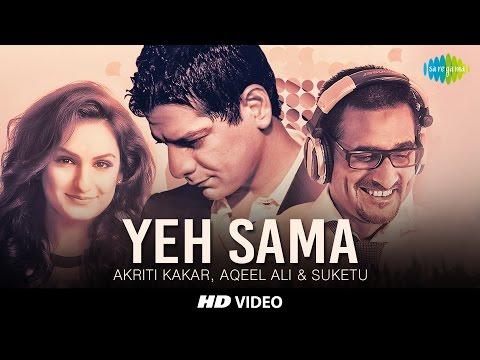 Yeh Sama, Sama Hai Ye Pyar Ka | Akriti Kakar, Aqeel Ali & Suketu | HD Video Song