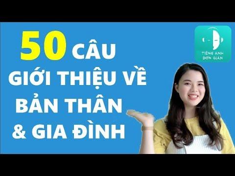 50 Câu Giới Thiệu về Bản Thân & Gia Đình bằng tiếng Anh Đơn Giản!