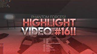 HIGHLIGHTS VIDEO #16!! (PHANTOM FORCES/ROBLOX!)