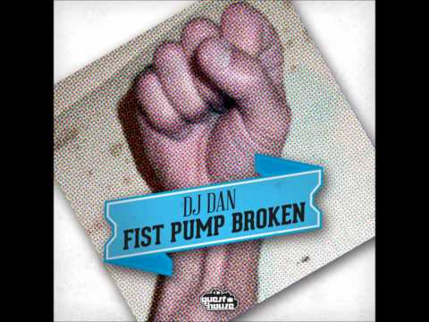 DJ Dan - Fist Pump Broken - Guesthouse Music