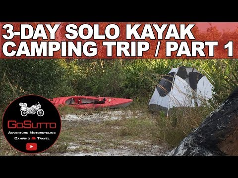 3-Day Solo Kayak Camping Trip - Part 1