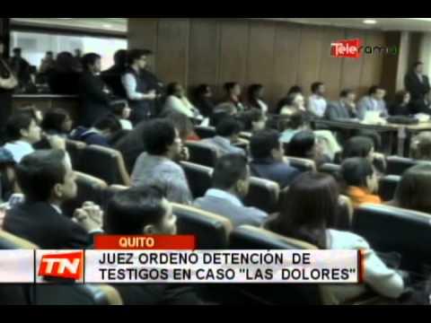 Juez ordenó detención de testigos en caso Las Dolores