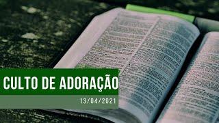 Culto de adoração- 13/04/2021
