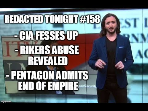 CIA Fesses Up, Pentagon Admits End of Empire, Rikers Abuse Revealed [158]