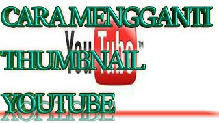 Cara Mengganti Thumbnail Vidio Youtube Di Android Mp3