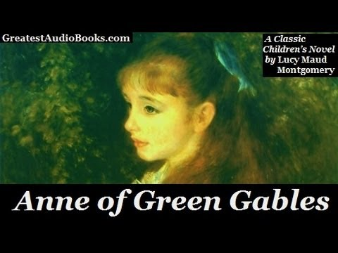 ANNE OF GREEN GABLES - FULL AudioBook | by Lucy Maud Montgomery