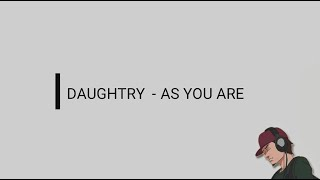 Daughtry ~ As You Are LYRICS